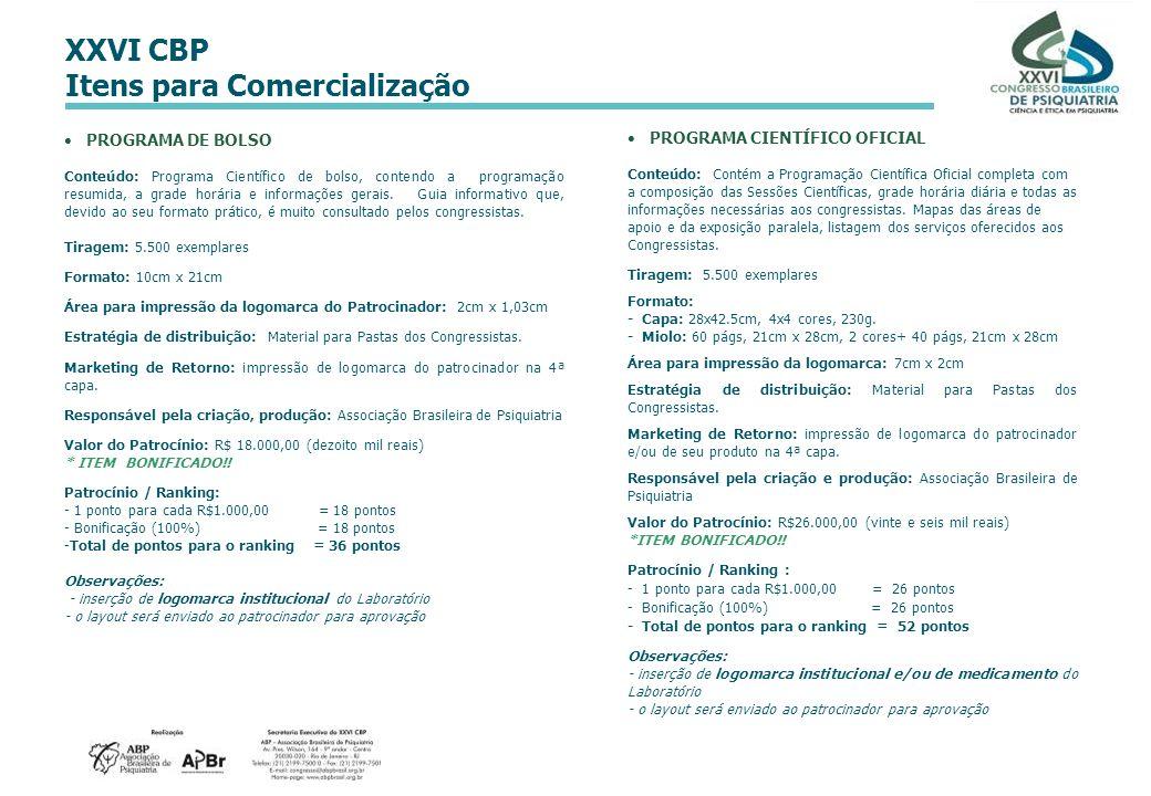 XXVI CBP Itens para Comercialização PROGRAMA DE BOLSO Conteúdo: Programa Científico de bolso, contendo a programação resumida, a grade horária e infor