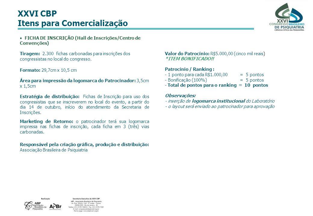 XXVI CBP Itens para Comercialização FICHA DE INSCRIÇÃO (Hall de Inscrições/Centro de Convenções) Tiragem: 2.300 fichas carbonadas para inscrições dos