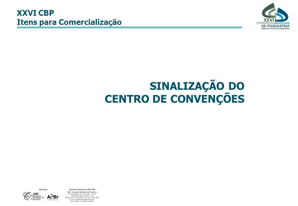 XXVI CBP Itens para Comercialização SINALIZAÇÃO DO CENTRO DE CONVENÇÕES