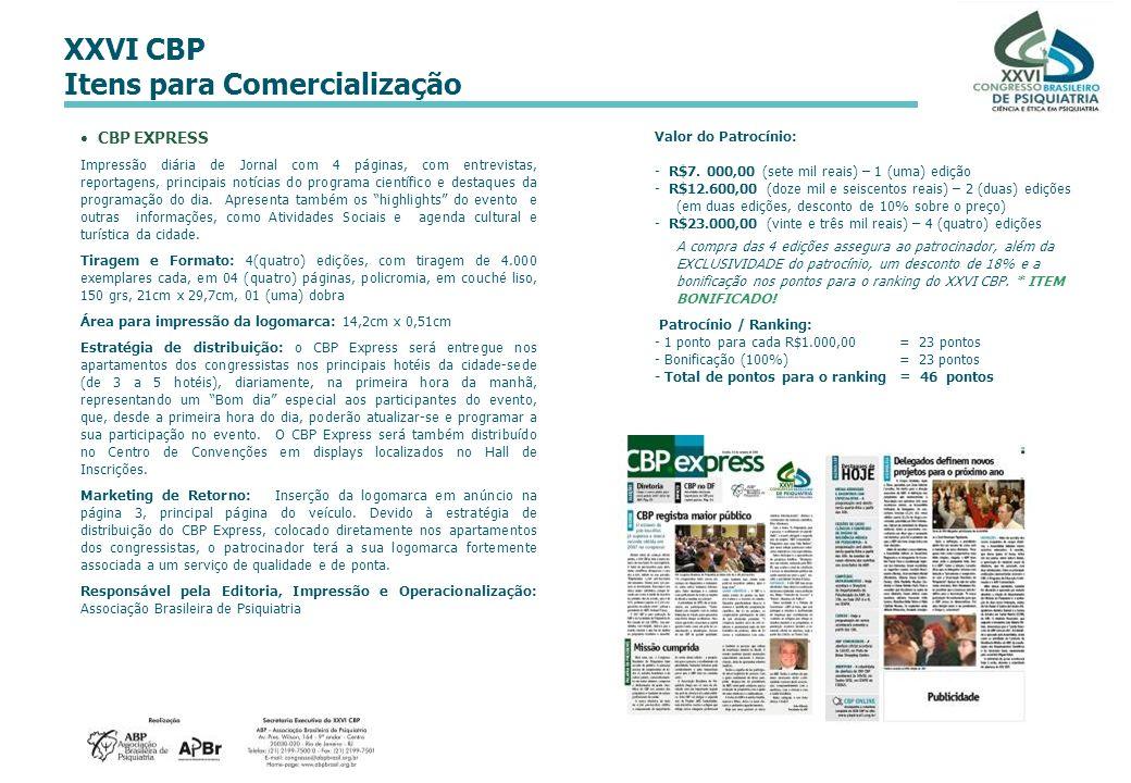 XXVI CBP Itens para Comercialização CBP EXPRESS Impressão diária de Jornal com 4 páginas, com entrevistas, reportagens, principais notícias do program