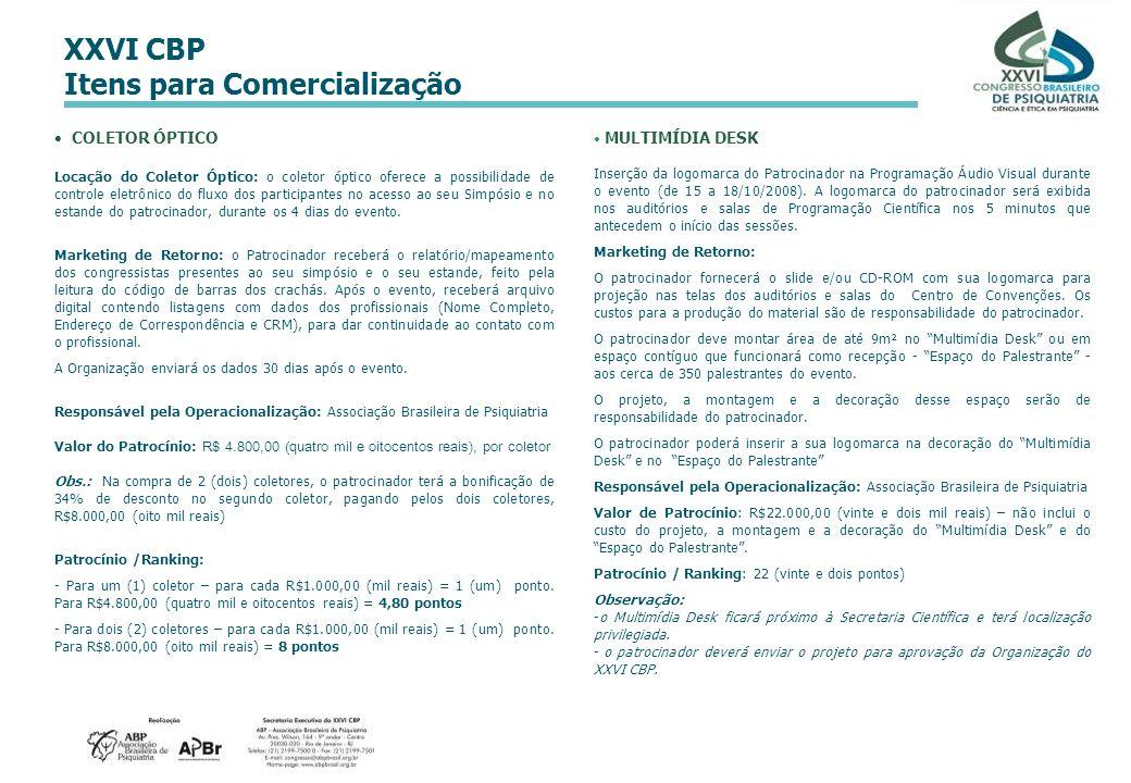 XXVI CBP Itens para Comercialização COLETOR ÓPTICO Locação do Coletor Óptico: o coletor óptico oferece a possibilidade de controle eletrônico do fluxo