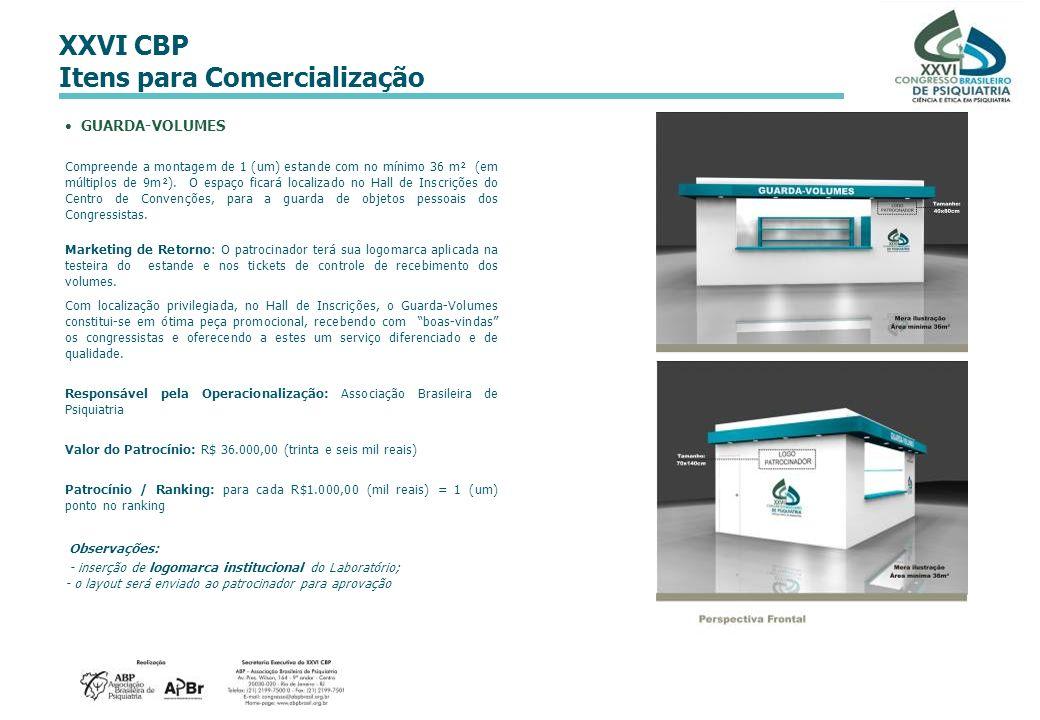XXVI CBP Itens para Comercialização GUARDA-VOLUMES Compreende a montagem de 1 (um) estande com no mínimo 36 m² (em múltiplos de 9m²). O espaço ficará