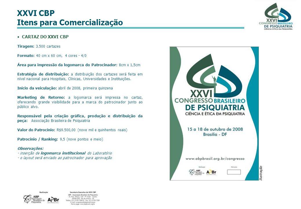 XXVI CBP Itens para Comercialização CARTAZ DO XXVI CBP Tiragem: 3.500 cartazes Formato: 40 cm x 60 cm, 4 cores - 4/0 Área para impressão da logomarca