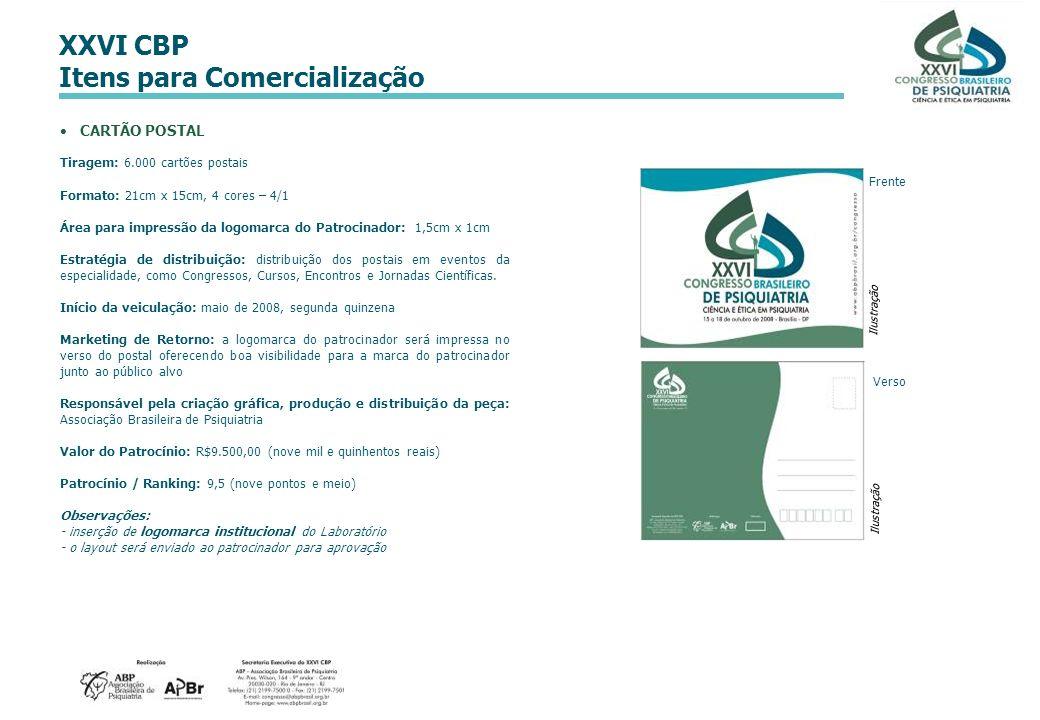 XXVI CBP Itens para Comercialização CARTÃO POSTAL Tiragem: 6.000 cartões postais Formato: 21cm x 15cm, 4 cores – 4/1 Área para impressão da logomarca