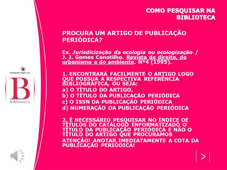 PROCURA UM ARTIGO DE PUBLICAÇÃO PERIÓDICA.Ex. Jurisdicização da ecologia ou ecologização / J.