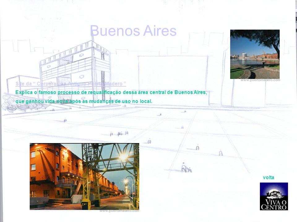 Buenos Aires Site da Corporación Antiguo Puerto Madero Explica o famoso processo de requalificação dessa área central de Buenos Aires, que ganhou vida nova após as mudanças de uso no local.