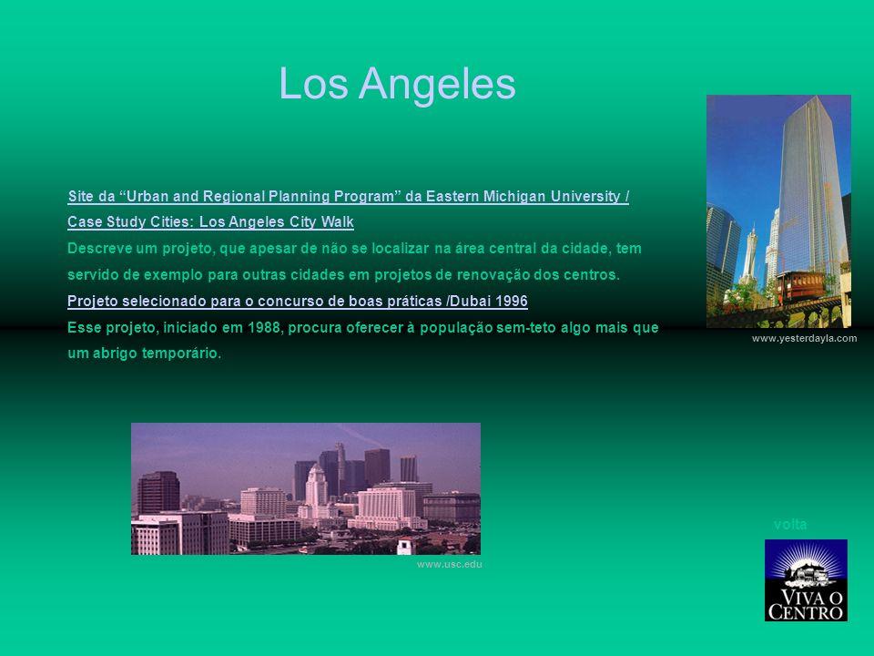 Los Angeles Site da Urban and Regional Planning Program da Eastern Michigan University / Case Study Cities: Los Angeles City Walk Descreve um projeto, que apesar de não se localizar na área central da cidade, tem servido de exemplo para outras cidades em projetos de renovação dos centros.