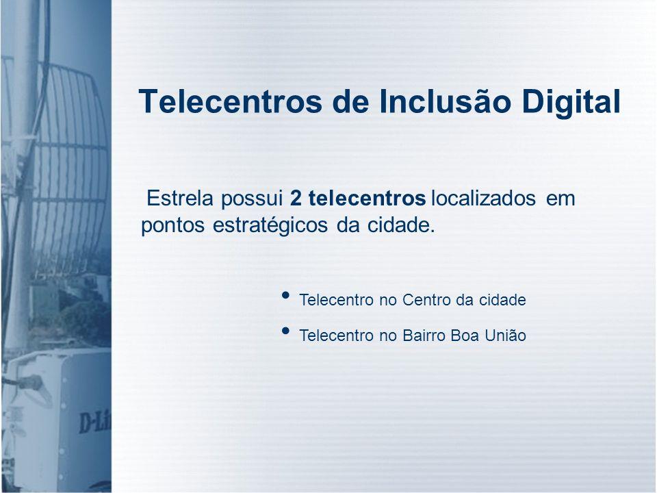 Telecentros de Inclusão Digital Estrela possui 2 telecentros localizados em pontos estratégicos da cidade. Telecentro no Centro da cidade Telecentro n