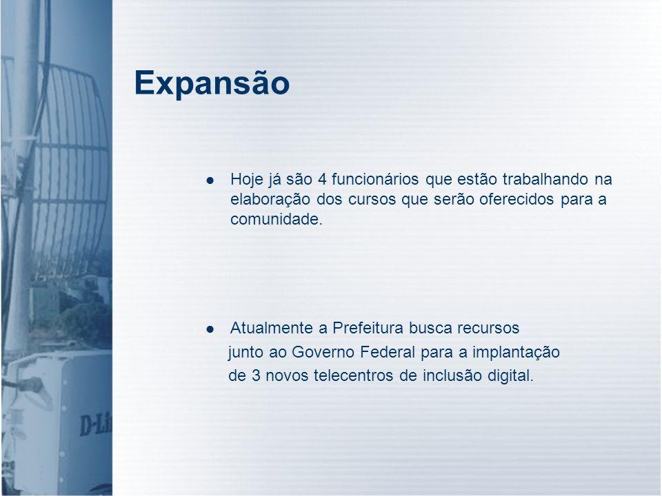 Expansão Atualmente a Prefeitura busca recursos junto ao Governo Federal para a implantação de 3 novos telecentros de inclusão digital. Hoje já são 4