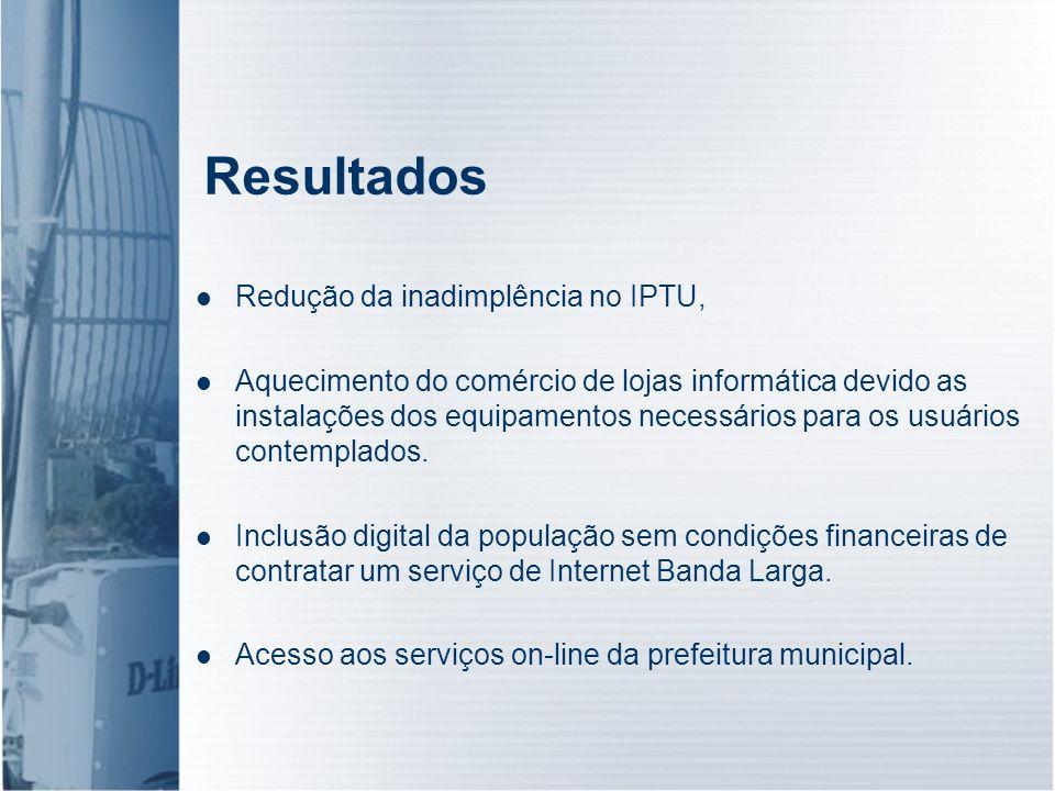 Resultados Redução da inadimplência no IPTU, Aquecimento do comércio de lojas informática devido as instalações dos equipamentos necessários para os u