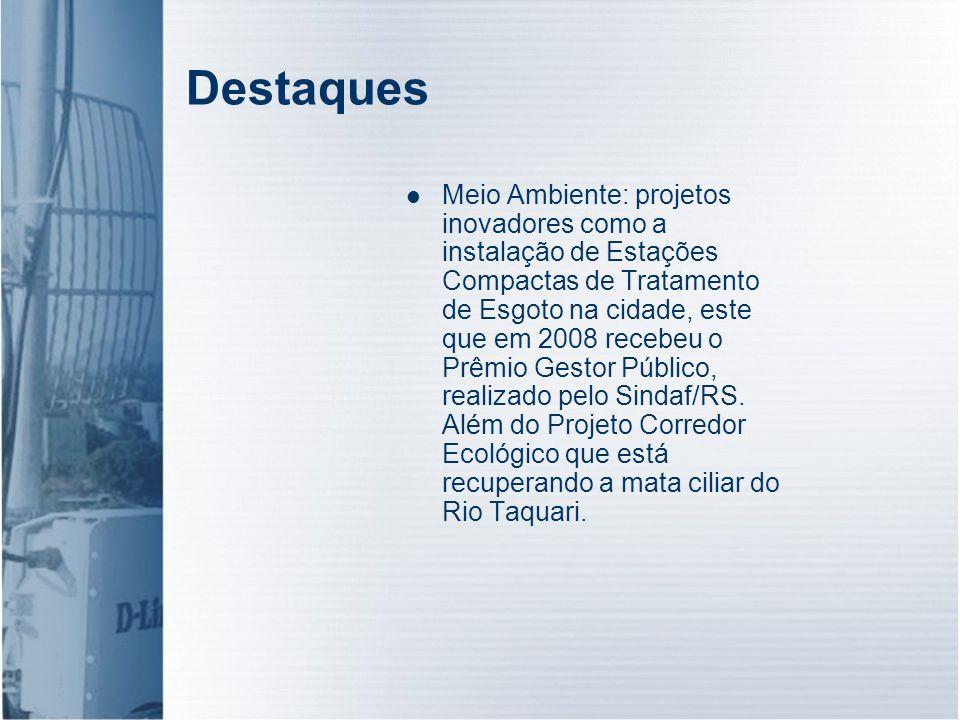 Destaques Meio Ambiente: projetos inovadores como a instalação de Estações Compactas de Tratamento de Esgoto na cidade, este que em 2008 recebeu o Prê