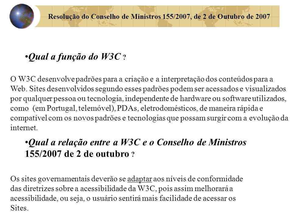 Resolução do Conselho de Ministros 155/2007, de 2 de Outubro de 2007 Qual a função do W3C .