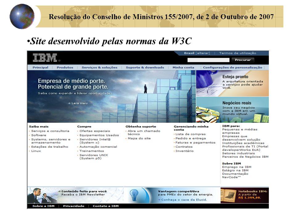 Resolução do Conselho de Ministros 155/2007, de 2 de Outubro de 2007 Site desenvolvido pelas normas da W3C