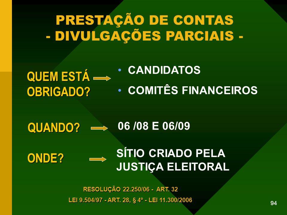 94 PRESTAÇÃO DE CONTAS - DIVULGAÇÕES PARCIAIS - QUEM ESTÁ OBRIGADO.