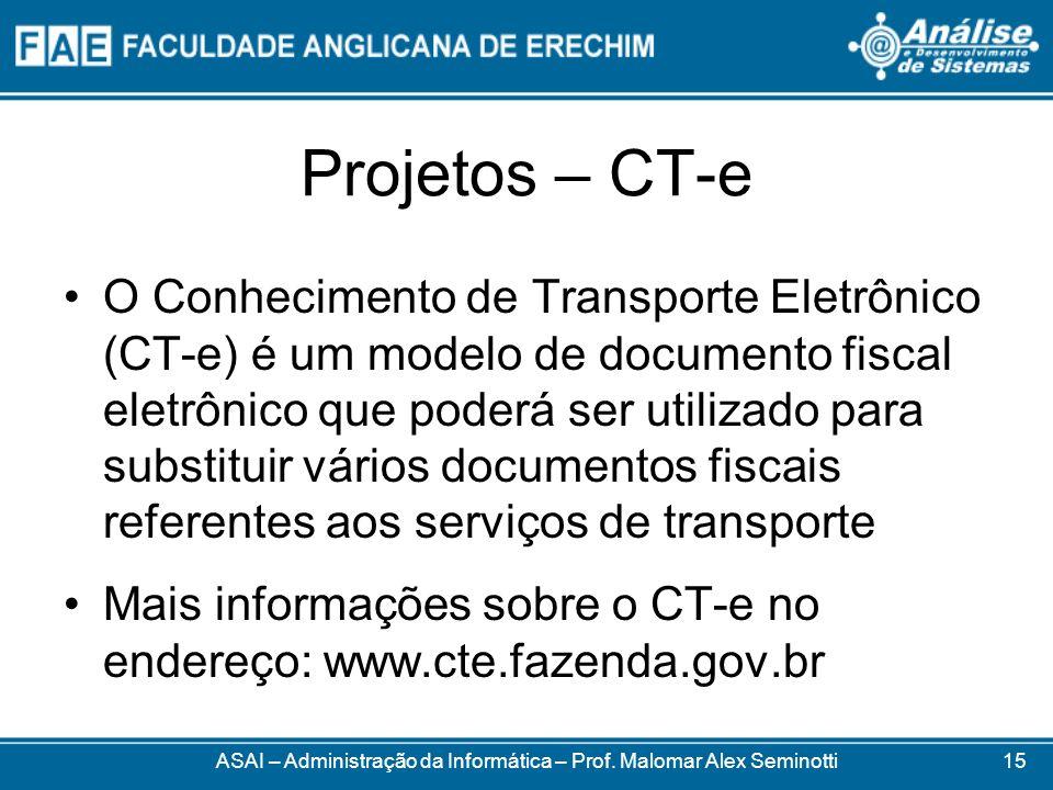 Projetos – CT-e O Conhecimento de Transporte Eletrônico (CT-e) é um modelo de documento fiscal eletrônico que poderá ser utilizado para substituir vár