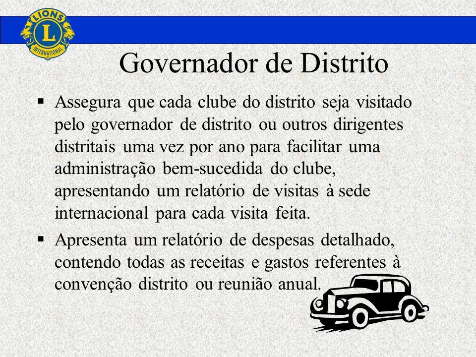 Governador de Distrito Assegura que cada clube do distrito seja visitado pelo governador de distrito ou outros dirigentes distritais uma vez por ano p