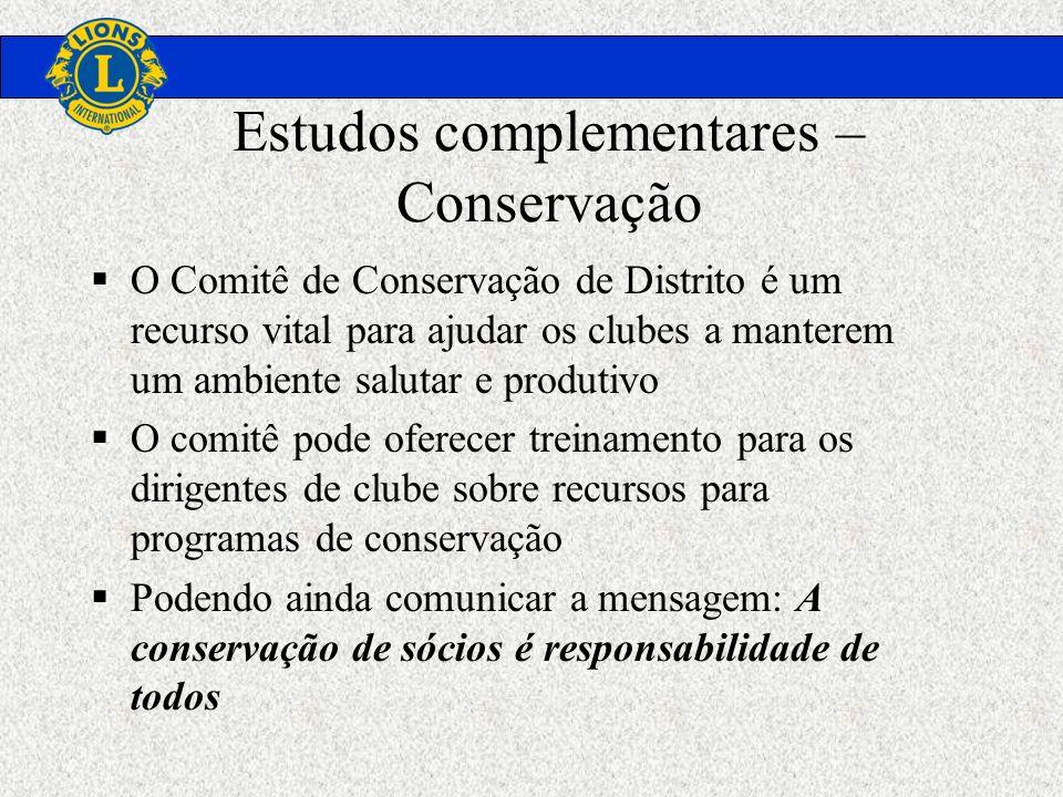 Estudos complementares – Conservação O Comitê de Conservação de Distrito é um recurso vital para ajudar os clubes a manterem um ambiente salutar e pro