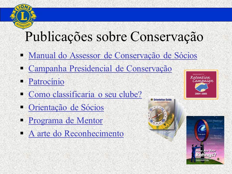 Publicações sobre Conservação Manual do Assessor de Conservação de Sócios Campanha Presidencial de Conservação Patrocínio Como classificaria o seu clu