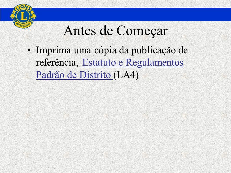 Antes de Começar Imprima uma cópia da publicação de referência, Estatuto e Regulamentos Padrão de Distrito (LA4)Estatuto e Regulamentos Padrão de Dist