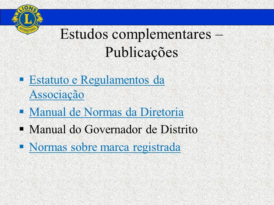 Estudos complementares – Publicações Estatuto e Regulamentos da Associação Manual de Normas da Diretoria Manual do Governador de Distrito Normas sobre