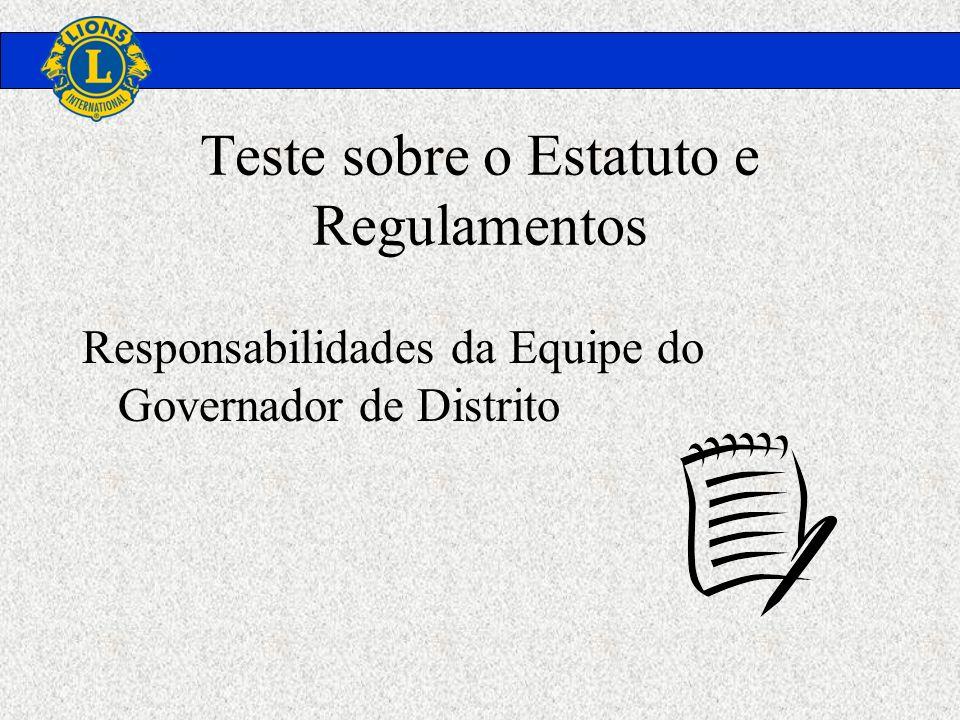 Teste sobre o Estatuto e Regulamentos Responsabilidades da Equipe do Governador de Distrito