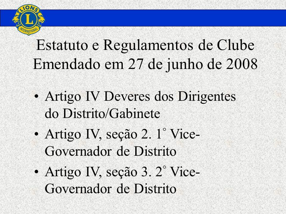 Estatuto e Regulamentos de Clube Emendado em 27 de junho de 2008 Artigo IV Deveres dos Dirigentes do Distrito/Gabinete Artigo IV, seção 2. 1 ° Vice- G