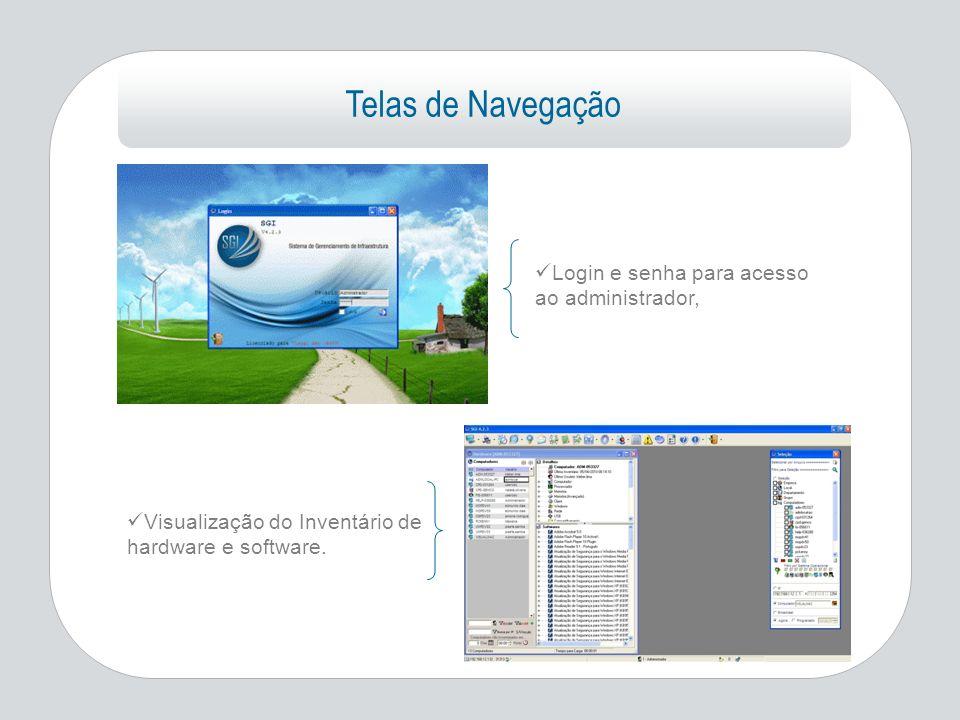 Telas de Navegação Login e senha para acesso ao administrador, Visualização do Inventário de hardware e software.