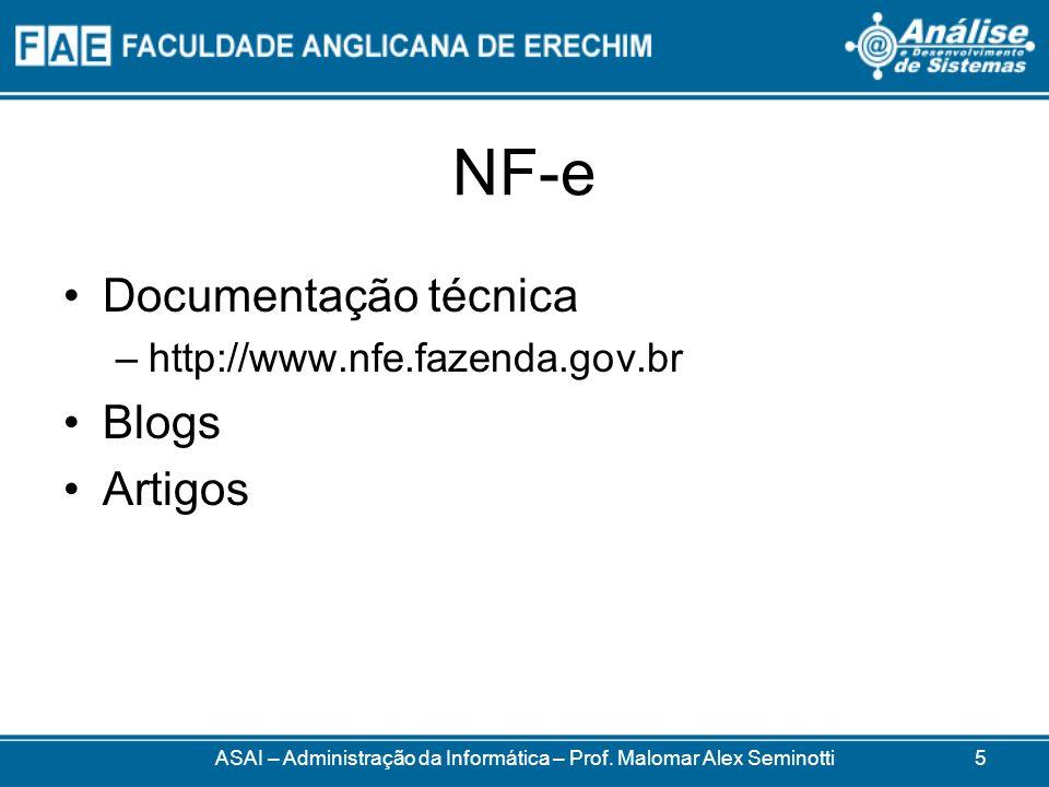 NF-e Primeira fase: Abril/2006 –Emissão eletrônica e em papel –19 empresas Segunda fase: Setembro/2006 –Emissão somente eletrônica ASAI – Administração da Informática – Prof.
