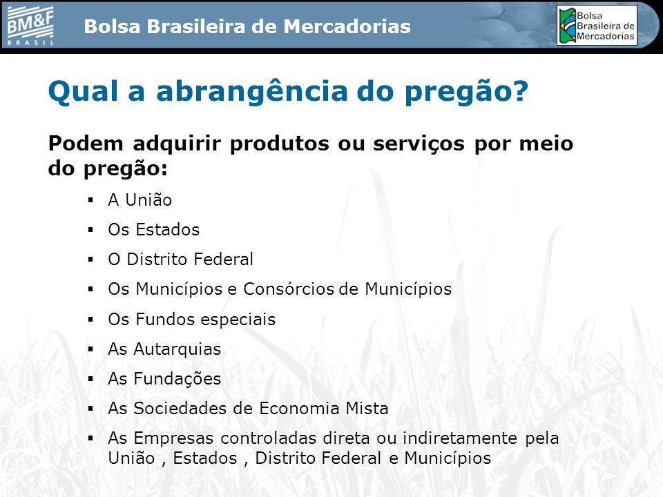 Bolsa Brasileira de Mercadorias Qual a abrangência do pregão.