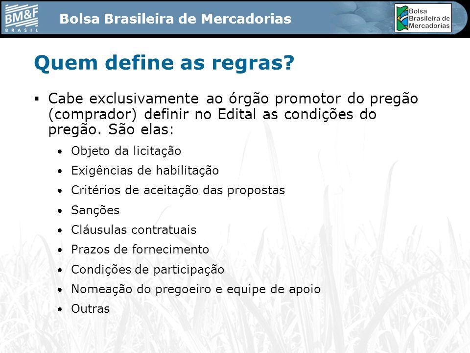 Bolsa Brasileira de Mercadorias Quem utiliza o Pregão da Bolsa.