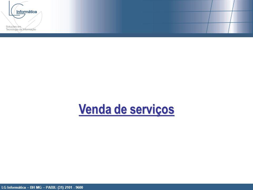 LG Informática – BH MG – PABX: (31) 2101 - 9600 Ao selecionar a opção Serviços, o usuário deverá informar qual o numero do ICCID que receberá tais serviços.