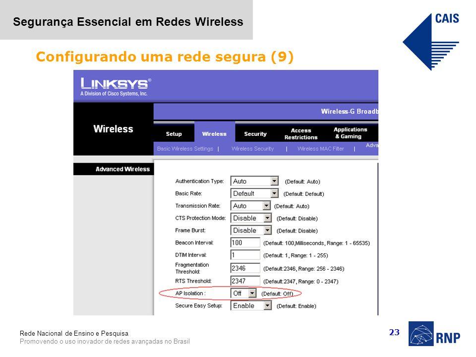 Rede Nacional de Ensino e Pesquisa Promovendo o uso inovador de redes avançadas no Brasil Segurança Essencial em Redes Wireless 23 Configurando uma re