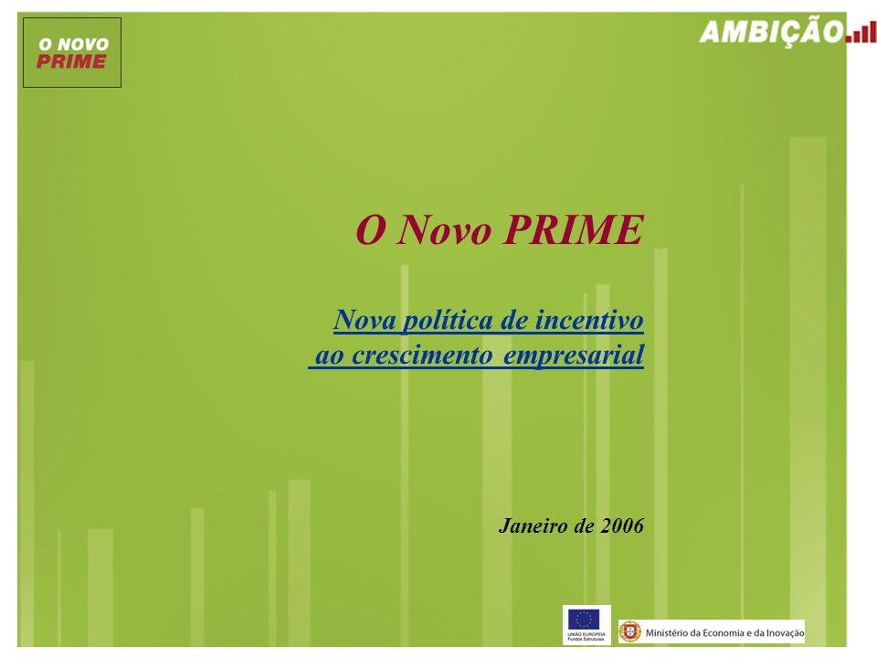 O Novo PRIME Nova política de incentivo ao crescimento empresarial Janeiro de 2006