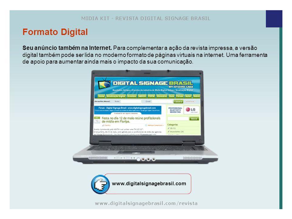 Formato Digital Seu anúncio também na Internet. Para complementar a ação da revista impressa, a versão digital também pode ser lida no moderno formato