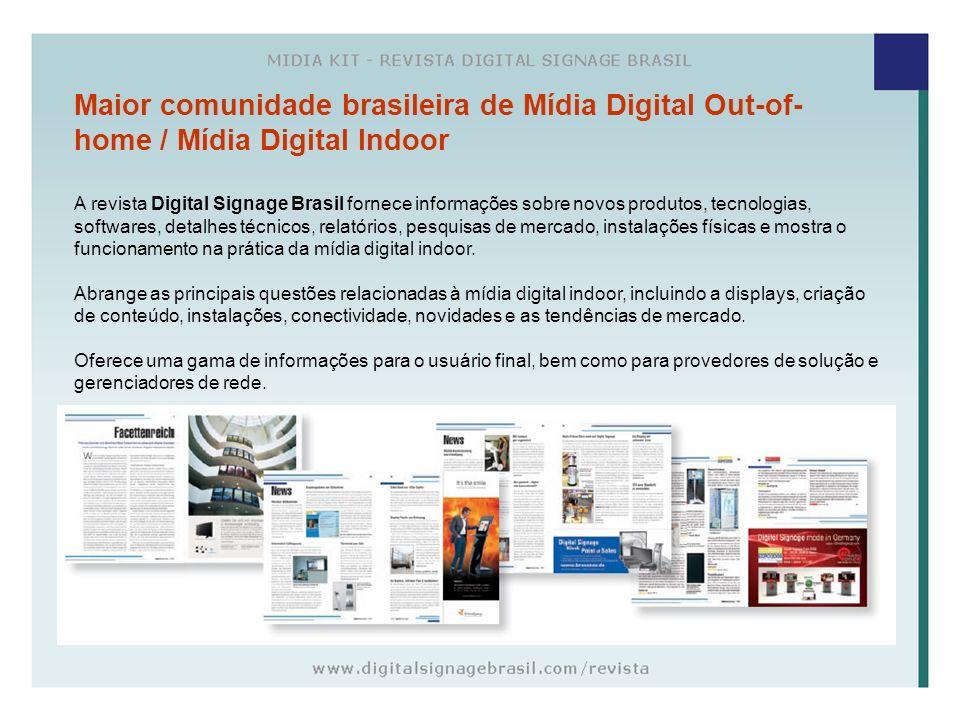 Maior comunidade brasileira de Mídia Digital Out-of- home / Mídia Digital Indoor A revista Digital Signage Brasil fornece informações sobre novos prod