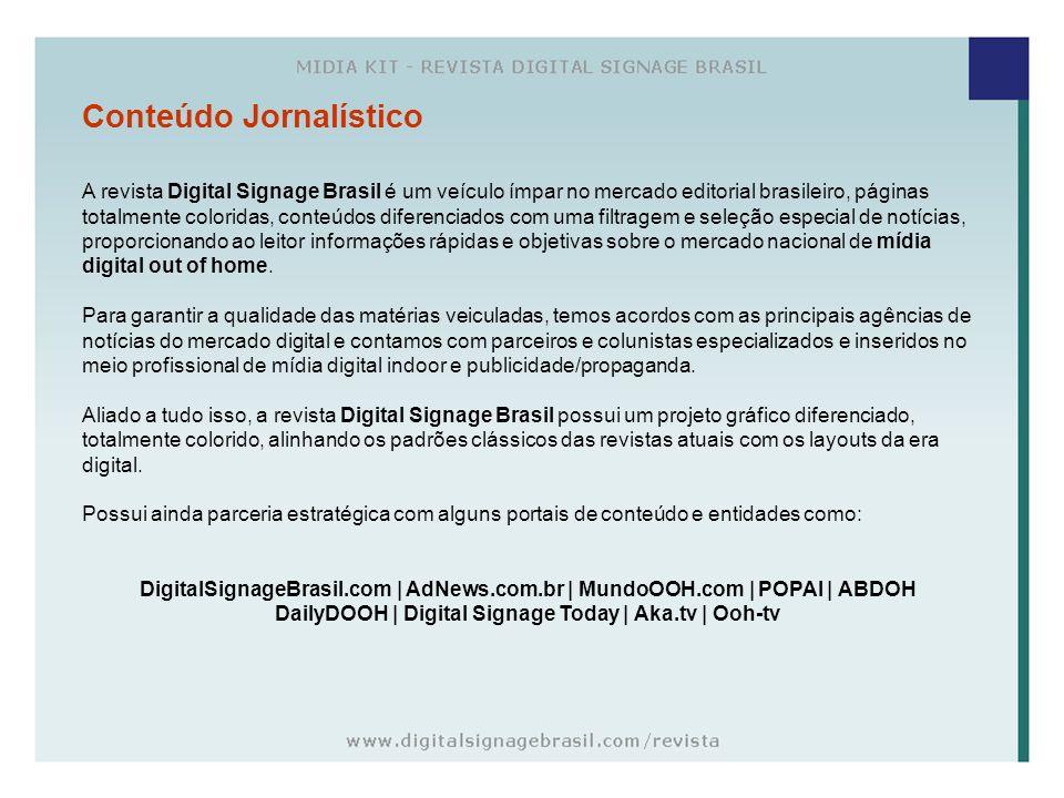 Conteúdo Jornalístico A revista Digital Signage Brasil é um veículo ímpar no mercado editorial brasileiro, páginas totalmente coloridas, conteúdos dif