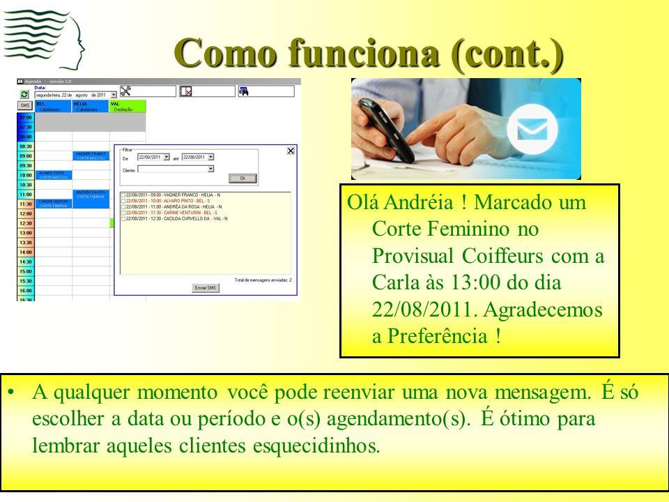 Como funciona (cont.) A descrição da mensagem aparece no celular do cliente de forma simples e objetiva.