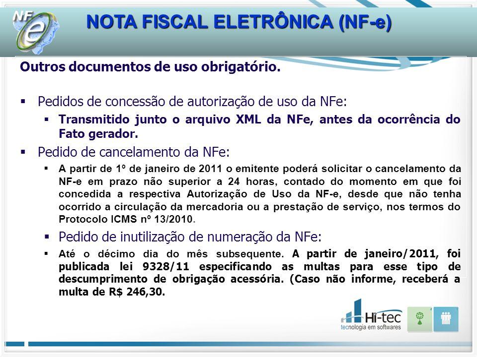 NOTA FISCAL ELETRÔNICA (NF-e) Outros documentos de uso obrigatório. Pedidos de concessão de autorização de uso da NFe: Transmitido junto o arquivo XML