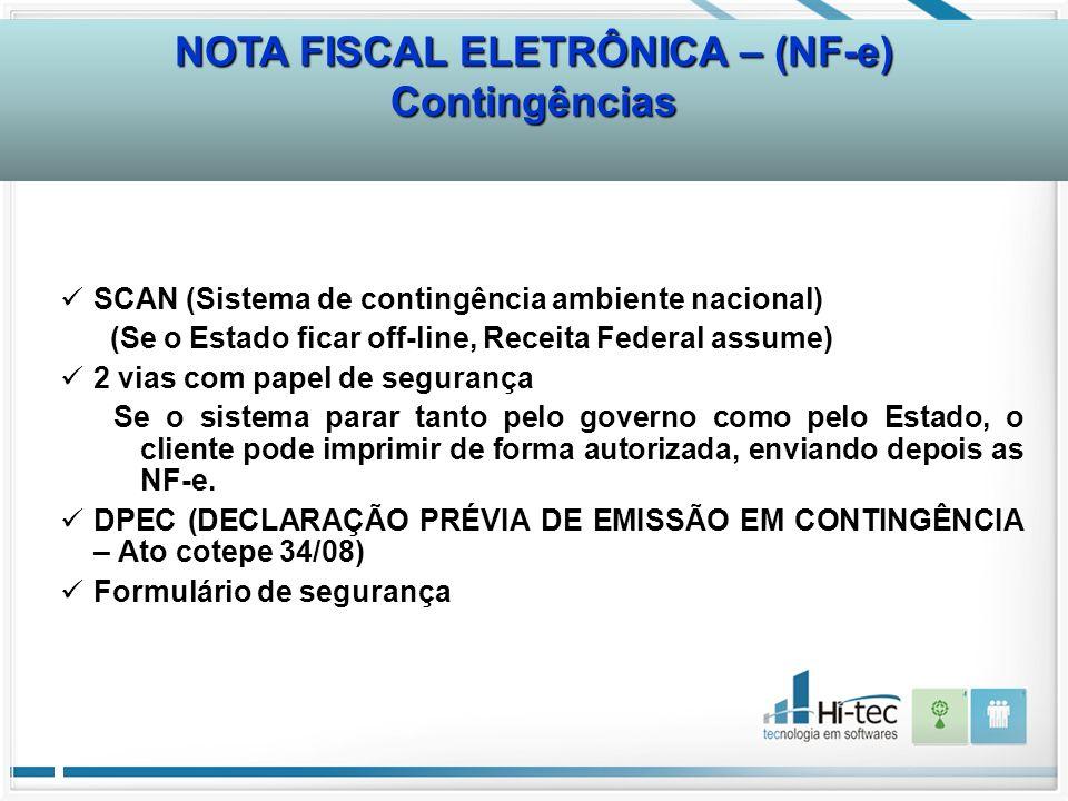 SCAN (Sistema de contingência ambiente nacional) (Se o Estado ficar off-line, Receita Federal assume) 2 vias com papel de segurança Se o sistema parar