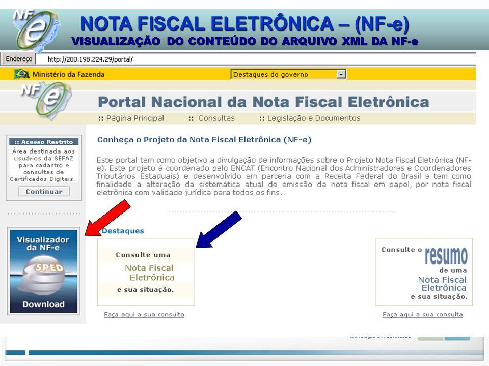 NOTA FISCAL ELETRÔNICA – (NF-e) VISUALIZAÇÃO DO CONTEÚDO DO ARQUIVO XML DA NF-e