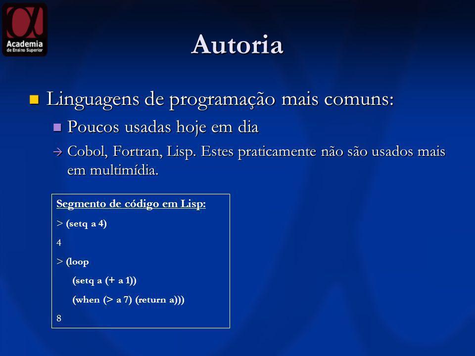Autoria Linguagens de programação mais comuns: Linguagens de programação mais comuns: Poucos usadas hoje em dia Poucos usadas hoje em dia Cobol, Fortr