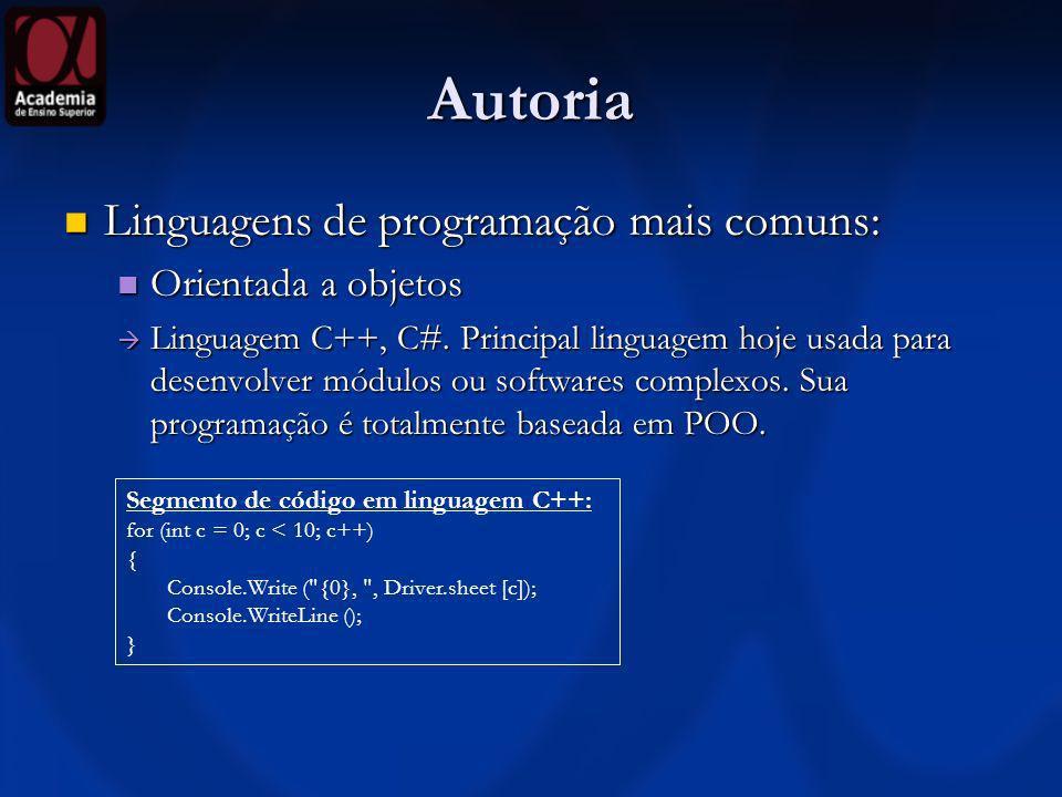 Autoria Linguagens de programação mais comuns: Linguagens de programação mais comuns: Orientada a objetos Orientada a objetos Linguagem C++, C#. Princ