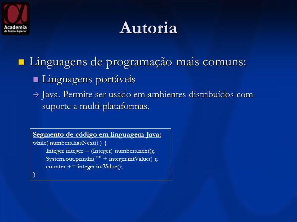Autoria Linguagens de programação mais comuns: Linguagens de programação mais comuns: Linguagens portáveis Linguagens portáveis Java. Permite ser usad