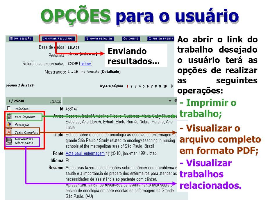 OPÇÕES para o usuário Ao abrir o link do trabalho desejado o usuário terá as opções de realizar as seguintes operações: - Imprimir o trabalho; - Visua