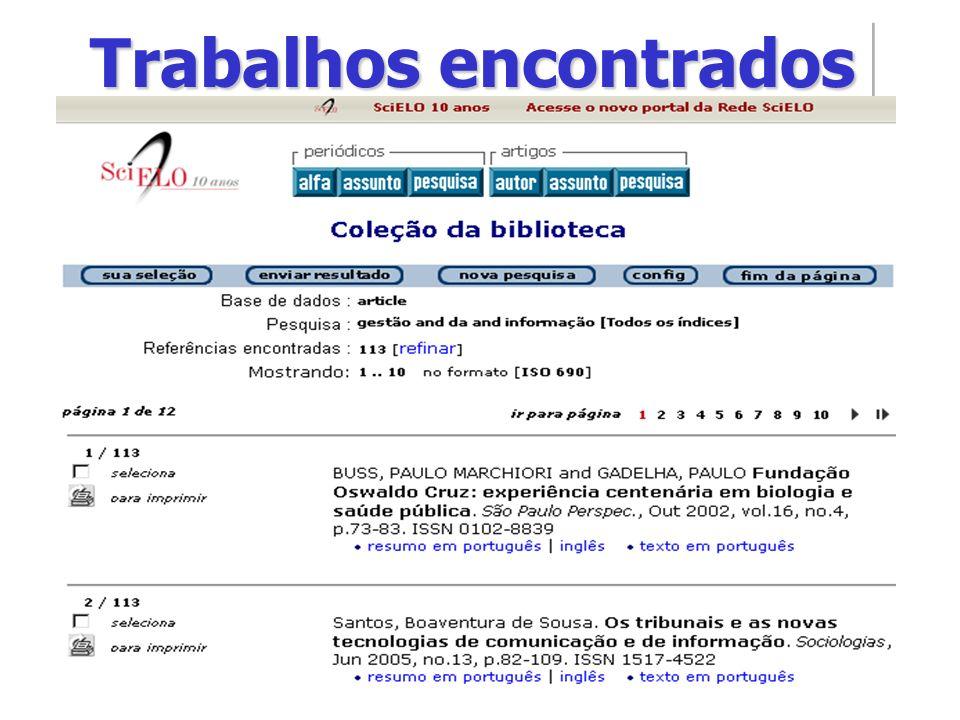 RESULTADO da pesquisa Neste caso, escolha entre as opções PAÍSES (SciELO Brasil) ou por ÁREAS TEMÁTICAS (Saúde Pública): Trabalhos encontrados