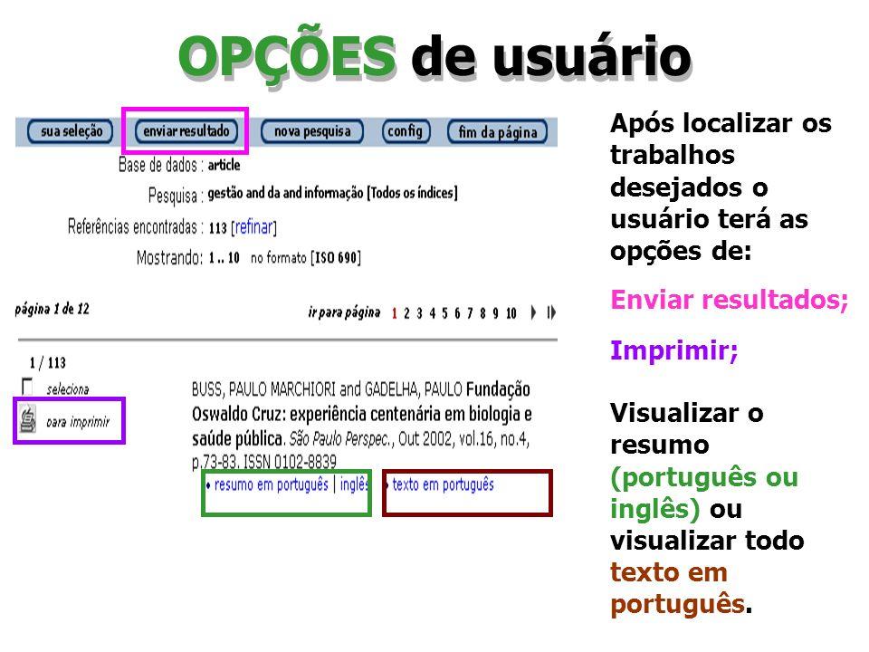 OPÇÕES de usuário Após localizar os trabalhos desejados o usuário terá as opções de: Enviar resultados; Imprimir; Visualizar o resumo (português ou in