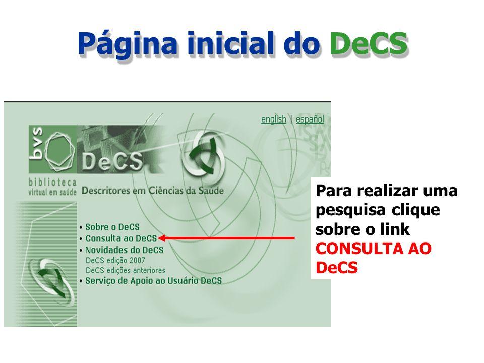 Página inicial do DeCS Para realizar uma pesquisa clique sobre o link CONSULTA AO DeCS