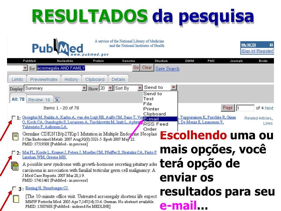 RESULTADOS da pesquisa Escolhendo uma ou mais opções, você terá opção de enviar os resultados para seu e-mail...
