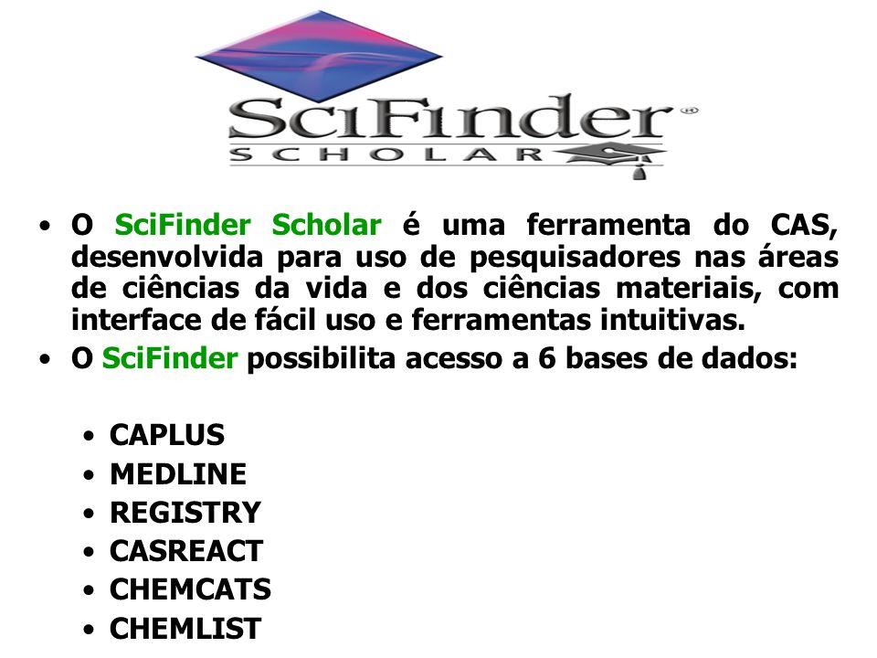 O SciFinder Scholar é uma ferramenta do CAS, desenvolvida para uso de pesquisadores nas áreas de ciências da vida e dos ciências materiais, com interf