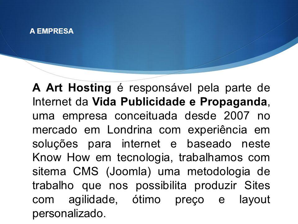 A Art Hosting é responsável pela parte de Internet da Vida Publicidade e Propaganda, uma empresa conceituada desde 2007 no mercado em Londrina com exp